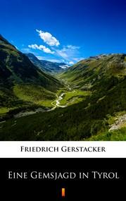 okładka Eine Gemsjagd in Tyrol, Ebook   Friedrich Gerstäcker