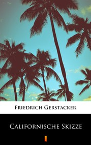 okładka Californische Skizze, Ebook | Friedrich Gerstäcker