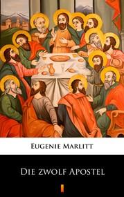 okładka Die zwölf Apostel, Ebook | Eugenie Marlitt
