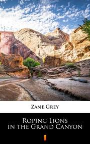 okładka Roping Lions in the Grand Canyon, Ebook | Zane Grey