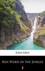 okładka Ken Ward in the Jungle, Ebook | Zane Grey