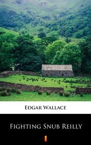 okładka Fighting Snub Reilly, Ebook   Edgar Wallace