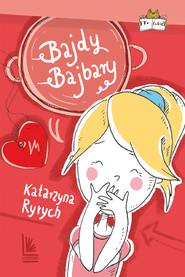 okładka Bajdy Bajbary, Ebook | Katarzyna  Ryrych