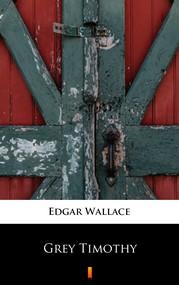 okładka Grey Timothy, Ebook | Edgar Wallace