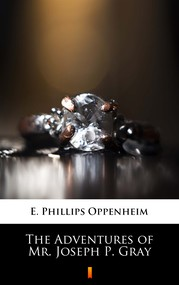 okładka The Adventures of Mr. Joseph P. Gray, Ebook | E. Phillips Oppenheim