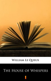 okładka The House of Whispers, Ebook | William Le Queux
