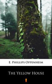 okładka The Yellow House, Ebook | E. Phillips Oppenheim