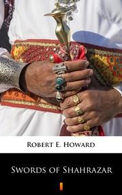 okładka Swords of Shahrazar, Ebook   Robert E. Howard