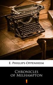 okładka Chronicles of Melhampton, Ebook | E. Phillips Oppenheim