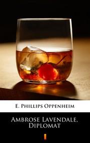okładka Ambrose Lavendale, Diplomat, Ebook | E. Phillips Oppenheim