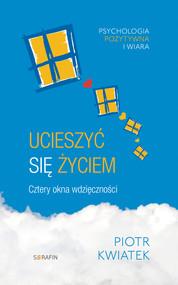 okładka Ucieszyć się życiem, Ebook | Kwiatek Piotr