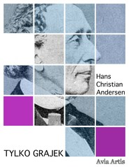 okładka Tylko grajek, Ebook | Hans Christian Andersen