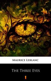 okładka The Three Eyes, Ebook | Maurice Leblanc