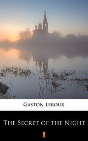okładka The Secret of the Night, Ebook | Gaston  Leroux
