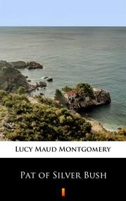 okładka Pat of Silver Bush, Ebook | Lucy Maud Montgomery