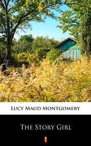 okładka The Story Girl, Ebook | Lucy Maud Montgomery