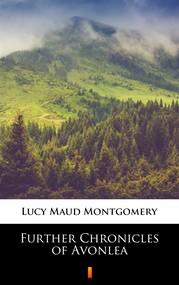 okładka Further Chronicles of Avonlea, Ebook | Lucy Maud Montgomery