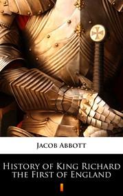 okładka History of King Richard the First of England, Ebook | Jacob Abbott
