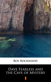 okładka Dave Fearless and the Cave of Mystery, Ebook | Roy Rockwood