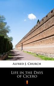 okładka Life in the Days of Cicero, Ebook | Alfred J. Church