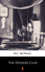okładka The Dinner Club, Ebook | H.C. McNeile