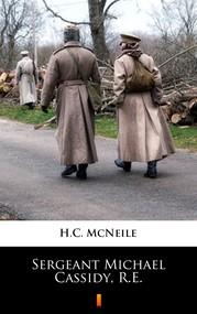 okładka Sergeant Michael Cassidy, R.E., Ebook | H.C. McNeile