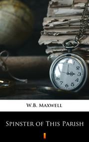 okładka Spinster of This Parish, Ebook | W.B. Maxwell