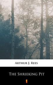 okładka The Shrieking Pit, Ebook | Arthur J. Rees