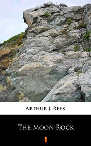 okładka The Moon Rock, Ebook | Arthur J. Rees