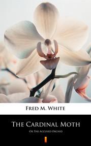 okładka The Cardinal Moth, Ebook | Fred M. White