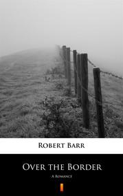 okładka Over the Border, Ebook | Robert Barr