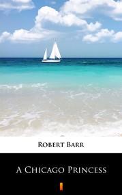 okładka A Chicago Princess, Ebook | Robert Barr