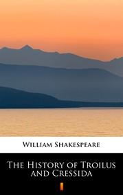 okładka The History of Troilus and Cressida, Ebook | William Shakespeare