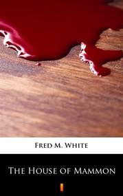 okładka The House of Mammon, Ebook | Fred M. White