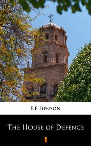 okładka The House of Defence, Ebook | E.F. Benson
