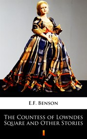 okładka The Countess of Lowndes Square and Other Stories, Ebook | E.F. Benson