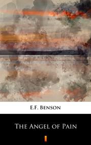 okładka The Angel of Pain, Ebook | E.F. Benson