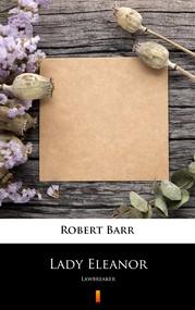 okładka Lady Eleanor, Ebook | Robert Barr