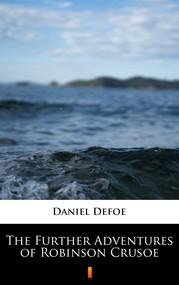 okładka The Further Adventures of Robinson Crusoe, Ebook   Daniel Defoe