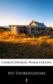 okładka No Thoroughfare, Ebook | Charles Dickens, Wilkie Collins