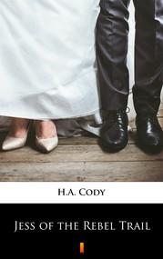 okładka Jess of the Rebel Trail, Ebook | H.A. Cody