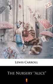 """okładka The Nursery """"Alice"""", Ebook   Lewis Carroll"""