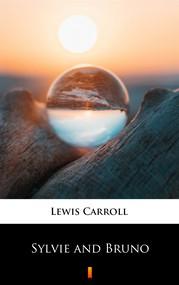 okładka Sylvie and Bruno, Ebook   Lewis Carroll