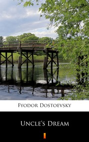 okładka Uncle's Dream, Ebook | Fyodor Mikhailovich Dostoevsky