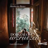 okładka Dojrzałość wzruszeń, Audiobook | Alicja Masłowska-Burnos