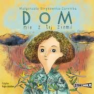okładka Dom nie z tej ziemi, Audiobook   Małgorzata Strękowska-Zaremba