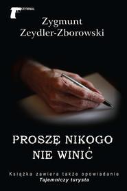 okładka Proszę nikogo nie winić, Ebook | Zygmunt Zeydler-Zborowski