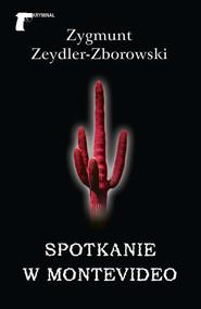 okładka Spotkanie w Montevideo, Ebook | Zygmunt Zeydler-Zborowski