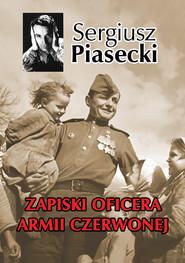 okładka Zapiski Oficera Armii Czerwonej, Ebook | Sergiusz Piasecki