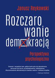 okładka Rozczarowanie demokracją, Ebook | Janusz Reykowski